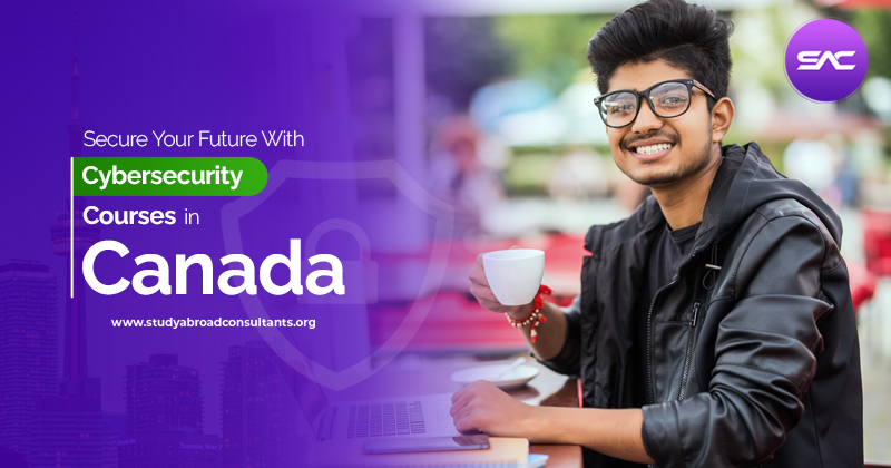 https://studyabroadconsultants.org/wp-content/uploads/2020/06/Secure-Your-Future-With-Cybersecurity-Courses-In-Canada-800-x-420.jpg