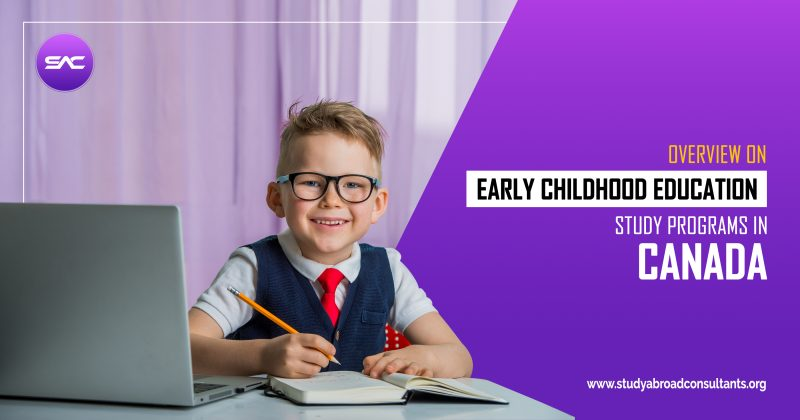 https://studyabroadconsultants.org/wp-content/uploads/2021/07/Overview-on-Early-Childhood-Education-Study-Programs-in-Canada-800x420.jpg