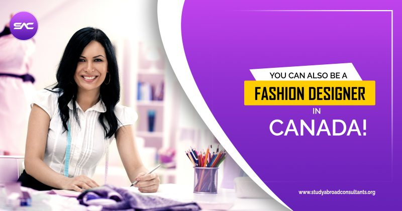 https://studyabroadconsultants.org/wp-content/uploads/2021/09/You-can-also-be-a-Fashion-Designer-in-Canada-800x420.jpg